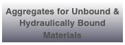 Aggregates for Unbound & Hydraulically Bound Materials