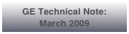GE Technical Note:   March 2009